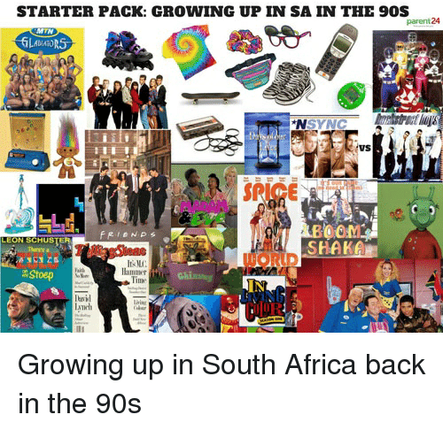 Africa, Growing Up, and Starter Packs: STARTER PACK: GROWING UP IN SA IN THE 90S  parent24  MTN  NSYNC  VS  80OM  SHAKA  It-  llammer  Fairk  Stoep  eni  Cufuǐ
