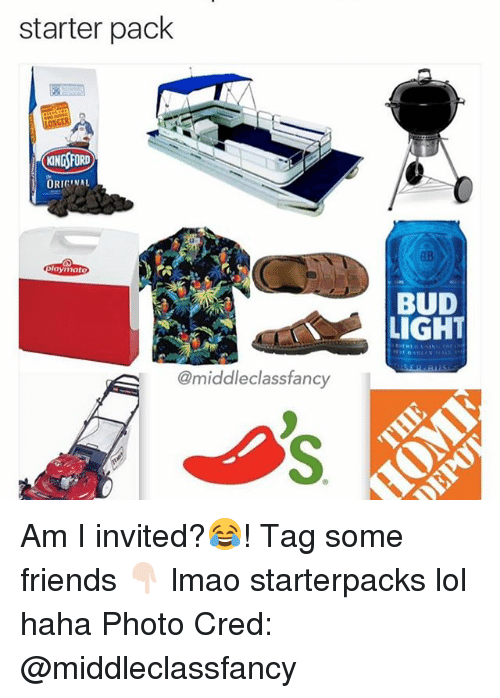 Friends, Lmao, and Lol: starter pack  KNGSFORD  ORIGINAL  olaymatc  @middle class fancy  BUD  LIGHT Am I invited?😂! Tag some friends 👇🏻 lmao starterpacks lol haha Photo Cred: @middleclassfancy