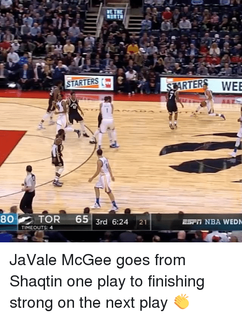 Sports, Wee, and Javale McGee: STARTERS  80 TOR 65 3rd 6.24  21  TIMEOUTS: 4  RTER  WEE  ESTI NBA WEDN JaVale McGee goes from Shaqtin one play to finishing strong on the next play 👏