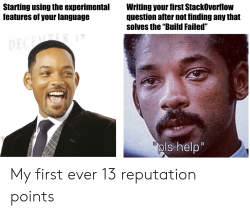 "experimental: Starting using the experimental  features of your language  Writing your first StackOverflow  question after not finding any that  solves the ""Build Failed""  pls help My first ever 13 reputation points"