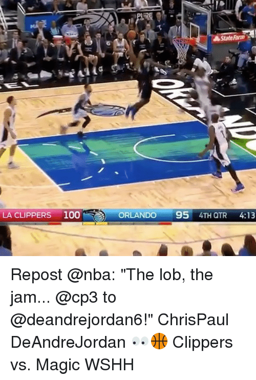 "La Clippers: State Fam  A LA CLIPPERS 100  ORLANDO  95  4TH QTR  4:13 Repost @nba: ""The lob, the jam... @cp3 to @deandrejordan6!"" ChrisPaul DeAndreJordan 👀🏀 Clippers vs. Magic WSHH"
