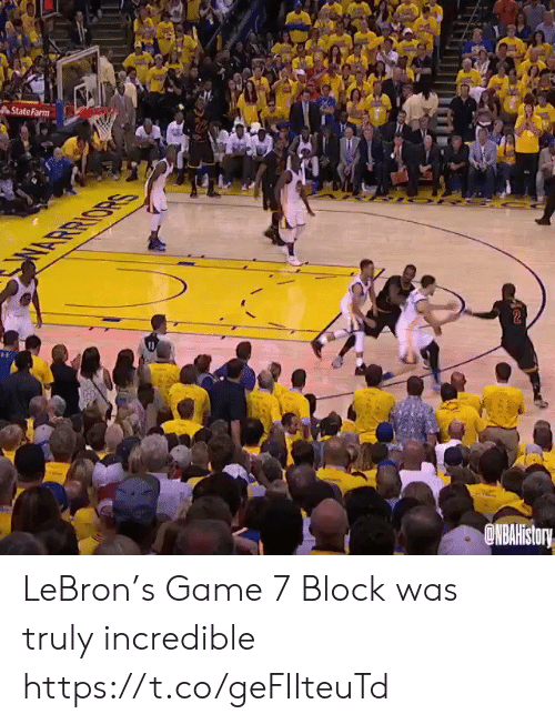 game-7: State Farm  SAOBTIH  DNBAHistory LeBron's Game 7 Block was truly incredible  https://t.co/geFIIteuTd