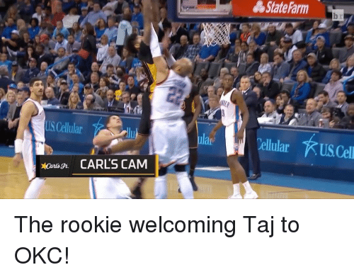 Sports, Okc, and Rooky: State Farm  USCellular  dluh  lar  Cellular KUSCell  CARLS CAM The rookie welcoming Taj to OKC!