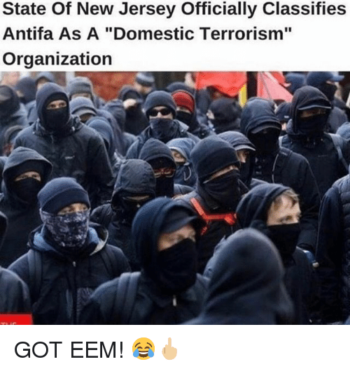 "Memes, New Jersey, and Terrorism: State Of New Jersey Officially Classifies  Antifa As A ""Domestic Terrorism""  Organization GOT EEM! 😂🖕🏼"