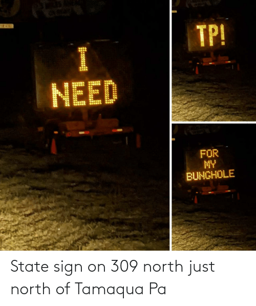 North: State sign on 309 north just north of Tamaqua Pa