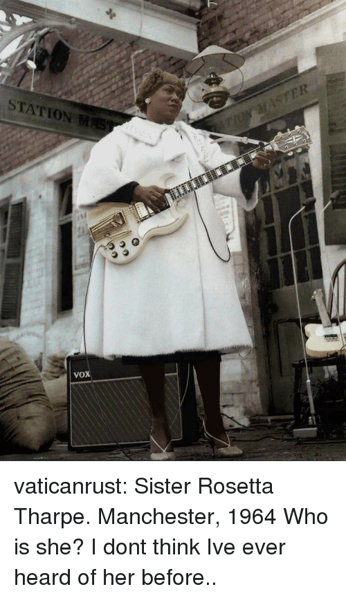 vox: STATION M  VOX vaticanrust:  Sister Rosetta Tharpe. Manchester, 1964  Who is she? I dont think Ive ever heard of her before..
