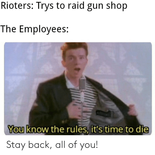 All Of: Stay back, all of you!