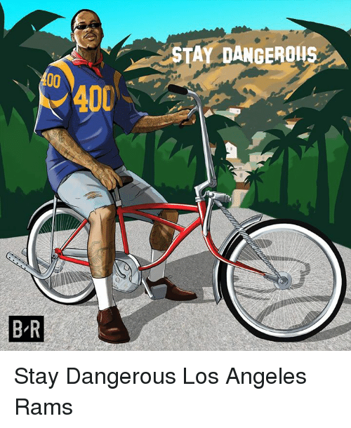 Los Angeles Rams: STAY DANGEROUS  400  B-R Stay Dangerous Los Angeles Rams