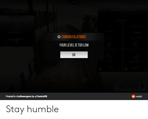 Stay Humble: Stay humble