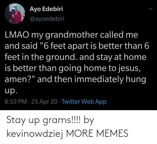 grams: Stay up grams!!!! by kevinowdziej MORE MEMES