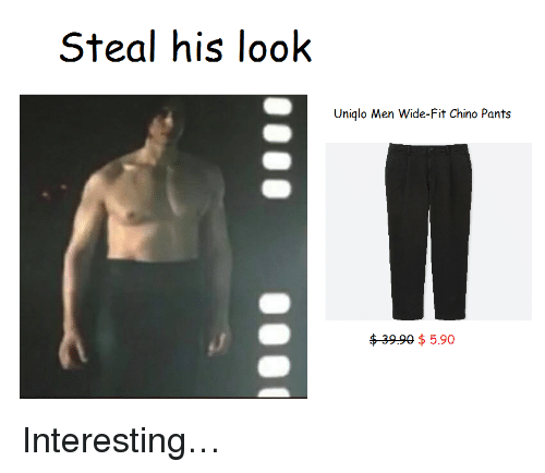 Steal His Look: Steal his look  Uniqlo Men Wide-Fit Chino Pants  $399 $ 5.90 <p>Interesting&hellip;</p>