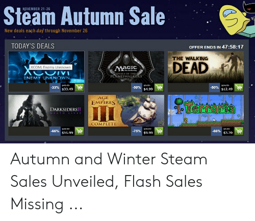 Age Empire: Steam Autumn Sale  NOVEMBER 21-26  New deals each day through November 26  TODAY'S DEALS  OFFER ENDS IN 47:58:17  THE WALKING  DEAD  XCOM: Enemy Unknown  DUELS OF THE  PLANESWALK  ENEMY UNKNOWN  013  50%  -50%  -33%  $33.49  $4.99  $12.49  AGE  EMPIRE  DARKSIDERSI  EATHLIVES  COMPLETE  -75%  -66%  -66%  $9.99  $16.99  $3.39 Autumn and Winter Steam Sales Unveiled, Flash Sales Missing ...