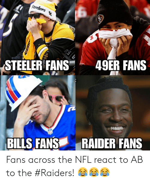 49er: STEELER FANS  -49ER FANS  BILLS FANS  RAIDER FANS Fans across the NFL react to AB to the #Raiders! 😂😂😂