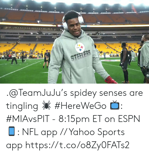 Spidey: STEELER .@TeamJuJu's spidey senses are tingling 🕷 #HereWeGo  📺: #MIAvsPIT - 8:15pm ET on ESPN 📱: NFL app // Yahoo Sports app https://t.co/o8Zy0FATs2