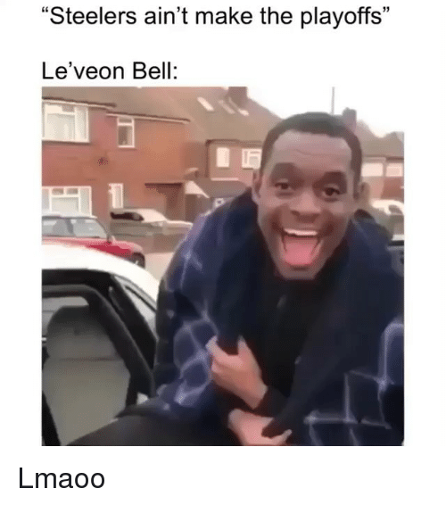 """leveon bell: """"Steelers ain't make the playoffs""""  Le'veon Bell: Lmaoo"""