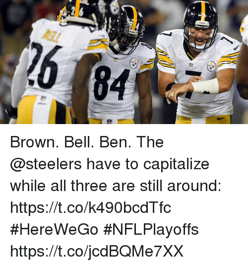 Memes, Steelers, and 🤖: Steelers  Ell  26  84 Brown. Bell. Ben.  The @steelers have to capitalize while all three are still around: https://t.co/k490bcdTfc #HereWeGo #NFLPlayoffs https://t.co/jcdBQMe7XX