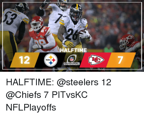 Memes, 🤖, and Steeler: Steelers  HALFTIME  DIVISIONAL HALFTIME: @steelers 12 @Chiefs 7 PITvsKC NFLPlayoffs