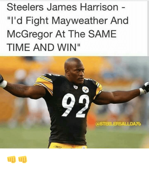 """Mayweather, Steelers, and Time: Steelers James Harrison -  """"I'd Fight Mayweather And  McGregor At The SAME  TIME AND WIN""""  ASTEELERSALLDAYG 👊👊"""