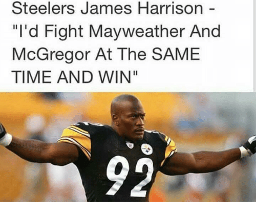 """Mayweather, Nfl, and Steelers: Steelers James Harrison  """"I'd Fight Mayweather And  McGregor At The SAME  TIME AND WIN""""  92"""