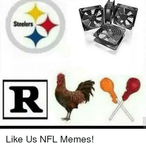 Steelers: Steelers Like Us NFL Memes!