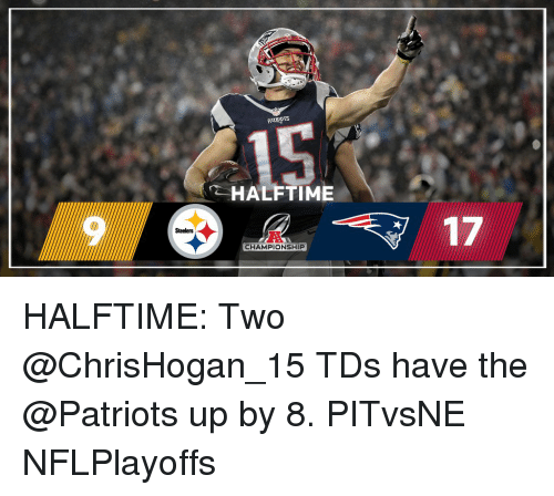Memes, Steelers, and 🤖: Steelers  PATRIOTS  HALFTIME  CHAMPIONSHIP HALFTIME: Two @ChrisHogan_15 TDs have the @Patriots up by 8. PITvsNE NFLPlayoffs