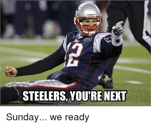 Memes, 🤖, and Steeler: STEELERS, YOUTREE NEXT Sunday... we ready