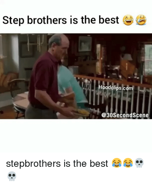 Step Brothers: Step brothers is the best  odclips.com  @30Second Scene stepbrothers is the best 😂😂💀💀