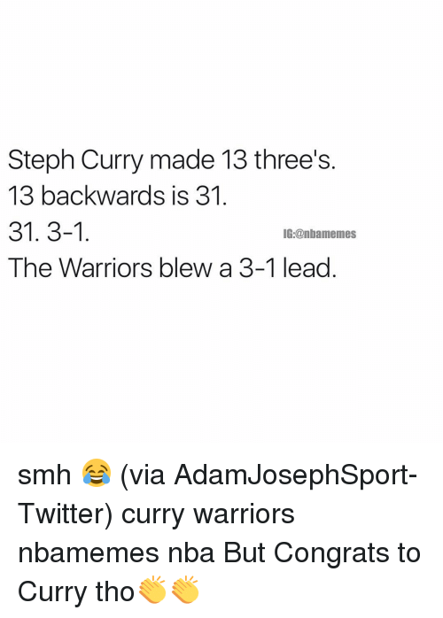 Warriors Blew A 3 1 Lead: Steph Curry made 13 three's  13 backwards is 31  31. 3-1  IG:@nbamemes  The Warriors blew a 3-1 lead smh 😂 (via AdamJosephSport-Twitter) curry warriors nbamemes nba But Congrats to Curry tho👏👏