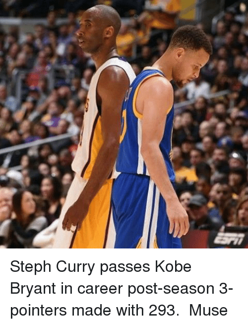 Basketball, Golden State Warriors, and Kobe Bryant: Steph Curry passes Kobe Bryant in career post-season 3-pointers made with 293. ‪ Muse