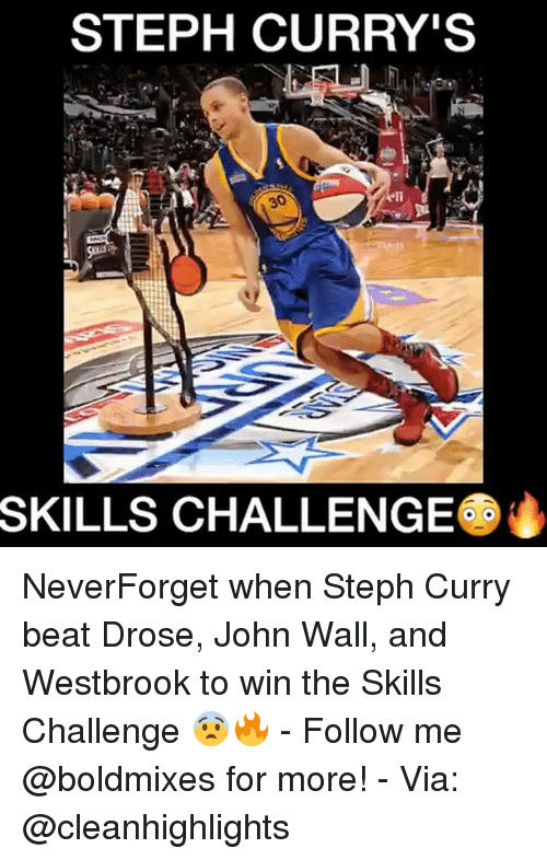 John Wall, Memes, and Steph Curry: STEPH CURRY'S  SKILLS CHALLENGE NeverForget when Steph Curry beat Drose, John Wall, and Westbrook to win the Skills Challenge 😨🔥 - Follow me @boldmixes for more! - Via: @cleanhighlights