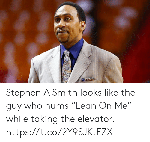 """Stephen A. Smith: Stephen A Smith looks like the guy who hums """"Lean On Me"""" while taking the elevator. https://t.co/2Y9SJKtEZX"""