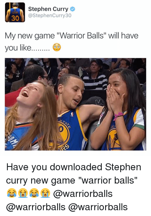 """Stephen, Stephen Curry, and Game: Stephen Curry  @StephenCurry30  30  My new game """"Warrior Balls"""" will have  you like. Have you downloaded Stephen curry new game """"warrior balls"""" 😂😭😂😭 @warriorballs @warriorballs @warriorballs"""