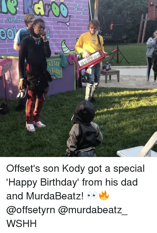Birthday, Dad, and Memes: STER Offset's son Kody got a special 'Happy Birthday' from his dad and MurdaBeatz! 👀🔥 @offsetyrn @murdabeatz_ WSHH