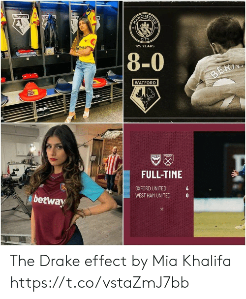 wat: STER  WATFORD  WAT  R0  TFORD  94  18  CITY  125 YEARS  ortsbet.i  8-0  BERI  WATFORD  WSTHTY  aXFORD  MIT  FULL-TIME  4  OXFORD UNITED  WEST HAM UNITED  betway The Drake effect by Mia Khalifa https://t.co/vstaZmJ7bb