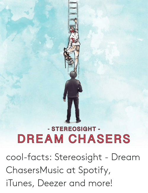 Dream Chasers: - STEREOSIGHT -  DREAM CHASERS cool-facts:  Stereosight - Dream ChasersMusic at Spotify, iTunes, Deezer and more!