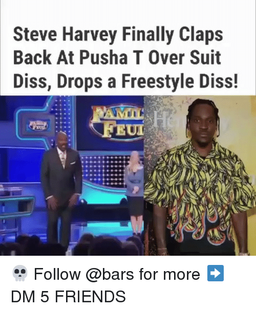 Claps: Steve Harvey Finally Claps  Back At Pusha T Over Suit  Diss, Drops a Freestyle Diss!  UD 💀 Follow @bars for more ➡️ DM 5 FRIENDS