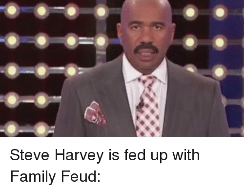 SIZZLE: Steve Harvey is fed up with Family Feud:
