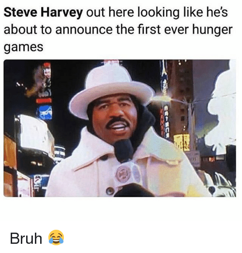 The Hunger Games: Steve Harvey out here looking like he's  about to announce the first ever hunger  games  tl Bruh 😂