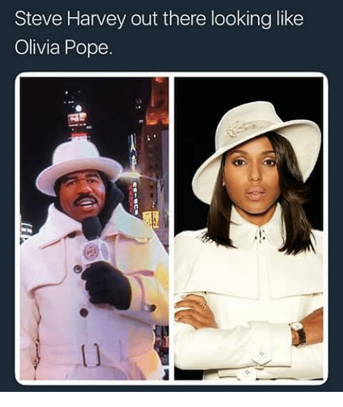 Olivia Pope: Steve Harvey out there looking like  Olivia Pope.  1)