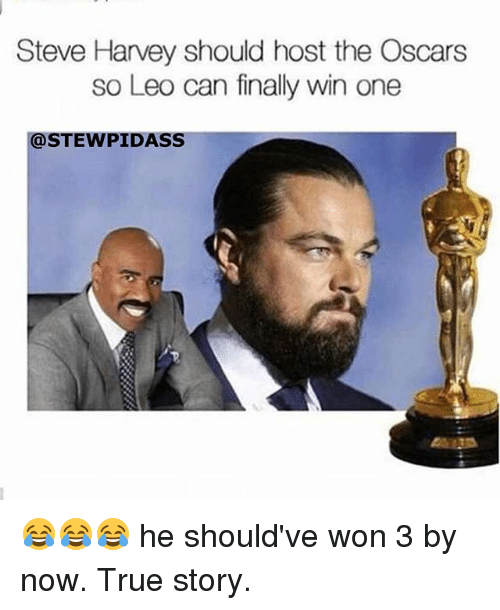 steve harvey should host the oscars so leo can finally 2309318 🔥 25 best memes about steve harvey, oscars, finals, and funny,Steve Harvey Meme Oscars
