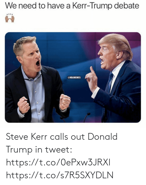 donald: Steve Kerr calls out Donald Trump in tweet: https://t.co/0ePxw3JRXl https://t.co/s7R5SXYDLN