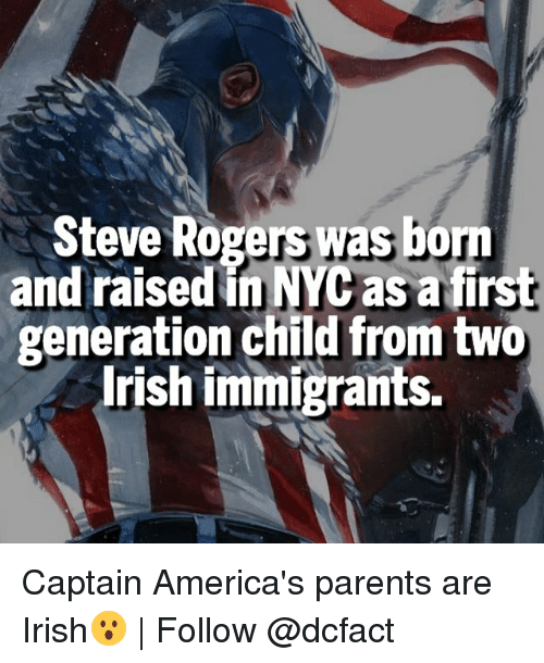 Captain America, Irish, and Memes: Steve Rogers was bom  and raised inNYCasafirst  generation child from two  Irish immigrants. Captain America's parents are Irish😮 | Follow @dcfact