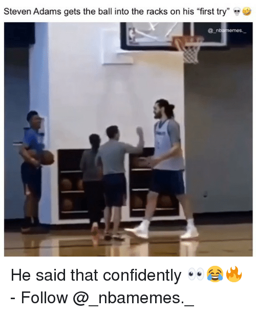 """racks: Steven Adams gets the ball into the racks on his """"first try"""" »  @ n He said that confidently 👀😂🔥 - Follow @_nbamemes._"""