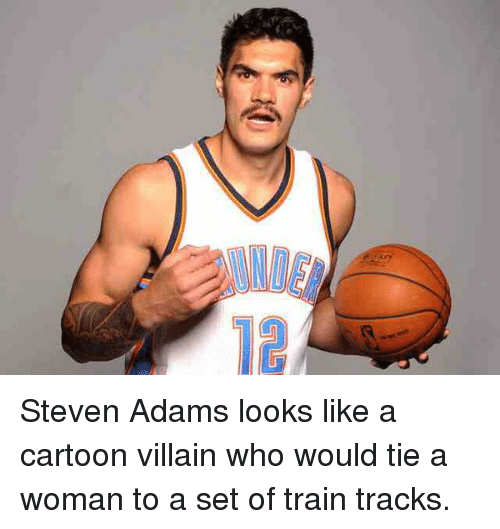 Sports, Steven Adams, and Cartoon: Steven Adams looks like a cartoon villain who would tie a woman to a set of train tracks.