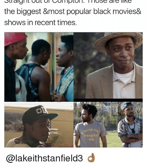Funny, Sti, and Ale: Sti digl it out Ol Col lptol l. l lose ale like  the biggest &most popular black movies&  shows in recent times.  keep in @lakeithstanfield3 👌🏾