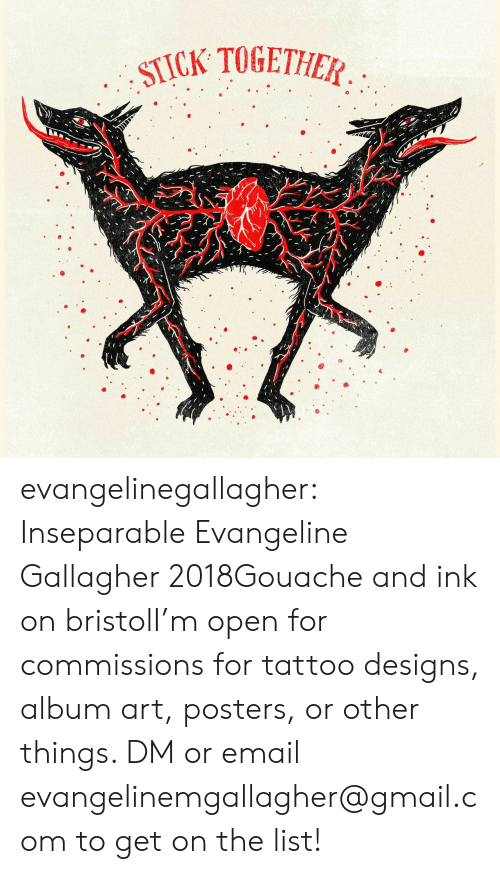Bristol: STICK TOGETHIEA  0 evangelinegallagher:  InseparableEvangeline Gallagher 2018Gouache and ink on bristolI'm open for commissions for tattoo designs, album art, posters, or other things. DM or email evangelinemgallagher@gmail.com to get on the list!