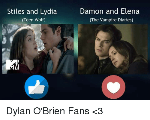 the vampires diaries: Stiles and Lydia  (Teen Wolf)  Damon and Elena  (The Vampire Diaries) Dylan O'Brien Fans <3