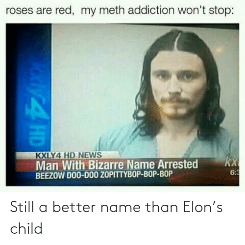 better: Still a better name than Elon's child