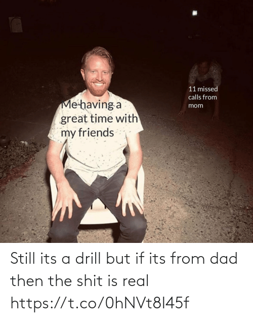 Funny: Still its a drill but if its from dad then the shit is real https://t.co/0hNVt8I45f