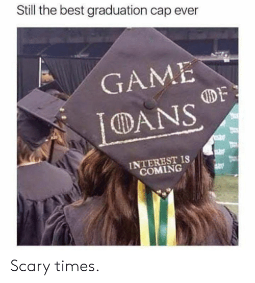 graduation cap: Still the best graduation cap ever  GAME  DANS  DF  INTEREST IS  COMING Scary times.
